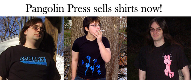 Pangolin Press sells shirts now!